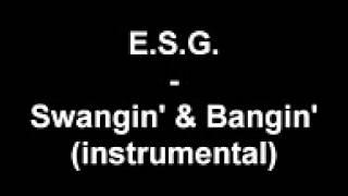 E S G - Swangin - Bangin instrumental