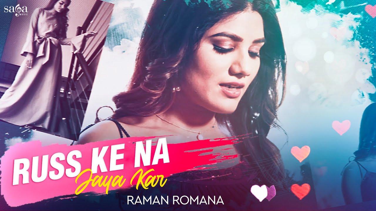 Russ Ke Na Jaya Kar  | Raman Romana | New Punjabi Song 2020 | Saga Music