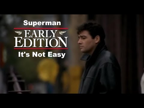 Early Edition Superman   It's Not Easy