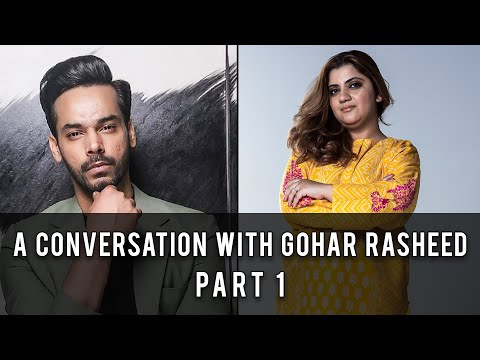 A conversation with Gohar Rasheed - part 1.