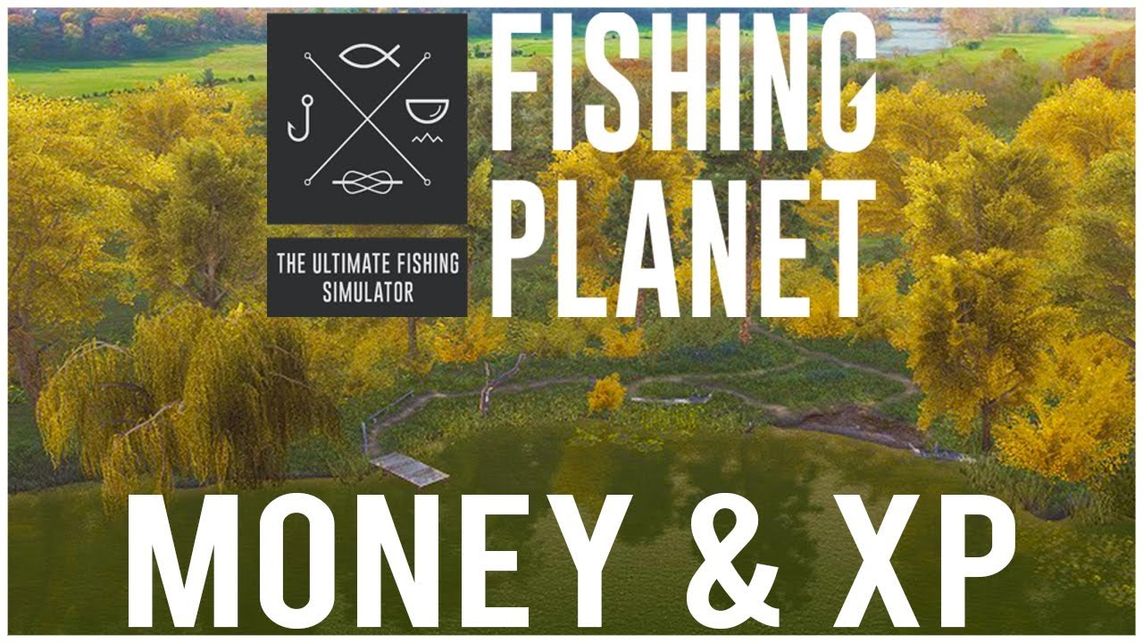 How to Get Loads of MONEY & XP! - Fishing Planet Tips