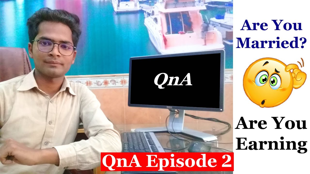 QnA Episode 2 || Are You Married ? Are You Earning from YouTube?