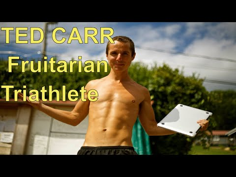 Fruitarian: Interview With Ted Carr Fruitarian Triathlete