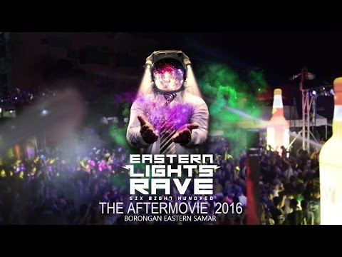 Borongan Eastern Lights Rave  AFTERMOVIE 2016