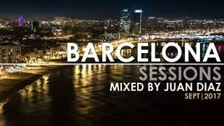 BARCELONA SESSIONS MIXED BY JUAN DIAZ (Sept 2017)