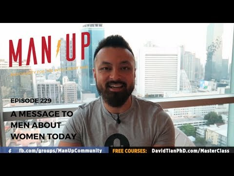 A Message To Men About Women Today | MGTOW. Feminists. Red Pill  - The Man Up Show, Ep. 229