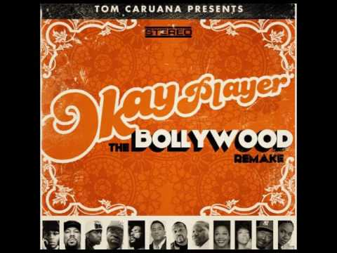Tom Caruana presents: Okayplayer The Bollywood Remake