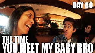 The Time You Met My Baby Bro (Day 80)