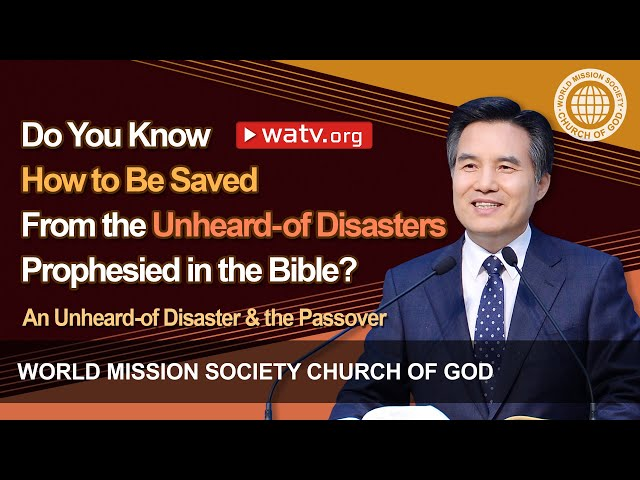 An Unheard of Disaster & the Passover [Christ Ahnsahnghong]