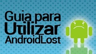 como usar android lost