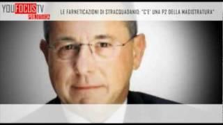 """Le farneticazioni di Stracquadanio: """"C'è una P2 della Magistratura"""" thumbnail"""