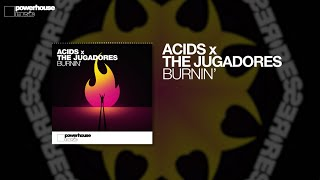 Acids x The Jugadores - Burnin