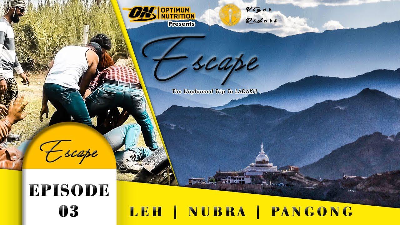 Escape E03 The unplanned Road trip to LADAKH | Hindi web ...