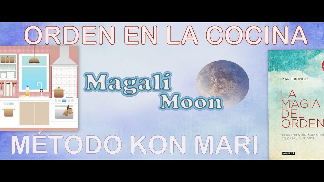 Orden cocina m todo konmari magal moon youtube - Orden en la cocina ...
