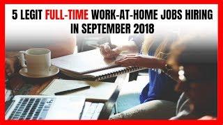 5 Legit Full-Time Work-At-Home Jobs Hiring Now in September 2018