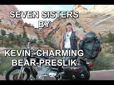 Seven Sisters by Kevin - Charming Bear - Preslik   Singer and Song Writer
