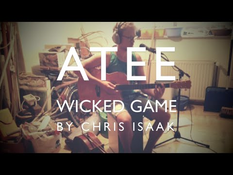ATEE - Wicked Game | Chris Isaak (acoustic Live Looping)