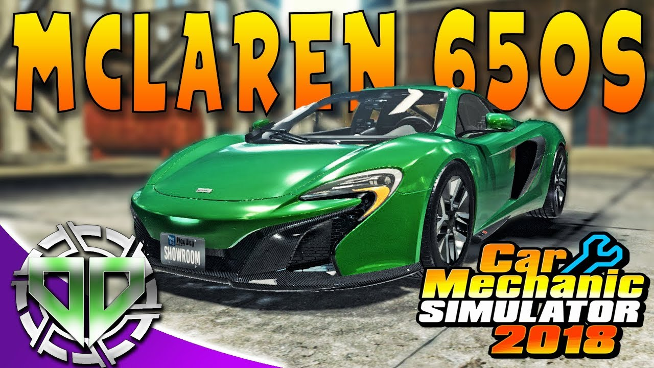 2018 mclaren 650s. unique mclaren car mechanic simulator 2018  mclaren 650s restoration pc letu0027s play on mclaren 650s