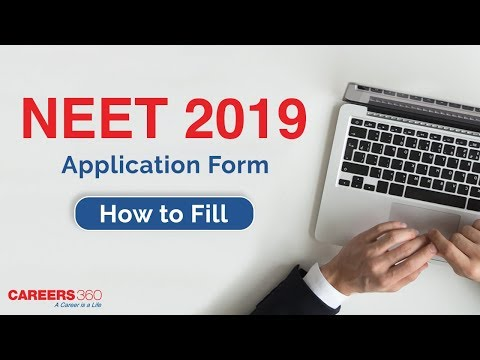 How to fill NEET 2019 Application Form - Step by Step Guide
