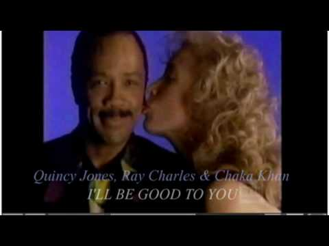 Quincy Jones, Ray Charles & Chaka Khan - I'll Be Good To You