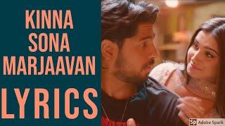 kinna-sona-lyrics---marjaavaan-sidharth-mtara-s-meet-brosjubin-nautiyadhvani-bhanushali