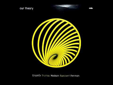 Our Theory -- Yeah, That's Right Feat  Eric Truffaz