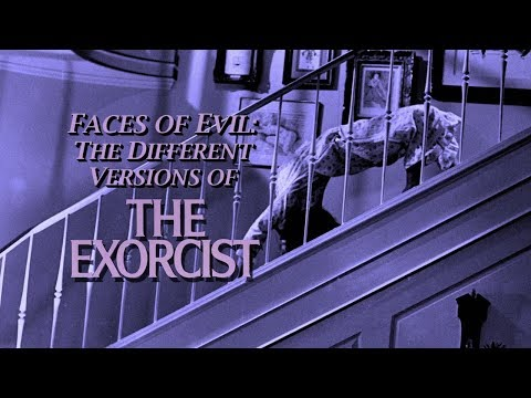 THE EXORCIST (1973) | Faces Of Evil: The Different Versions Of The Exorcist
