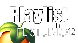 How To Use FL Studio 12 - [4/5] Using The Playlist