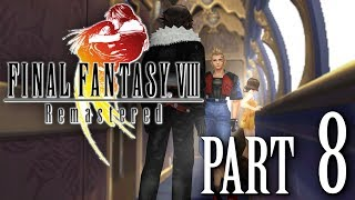 Let's Play Final Fantasy VIII Remastered #8 - Totally OP