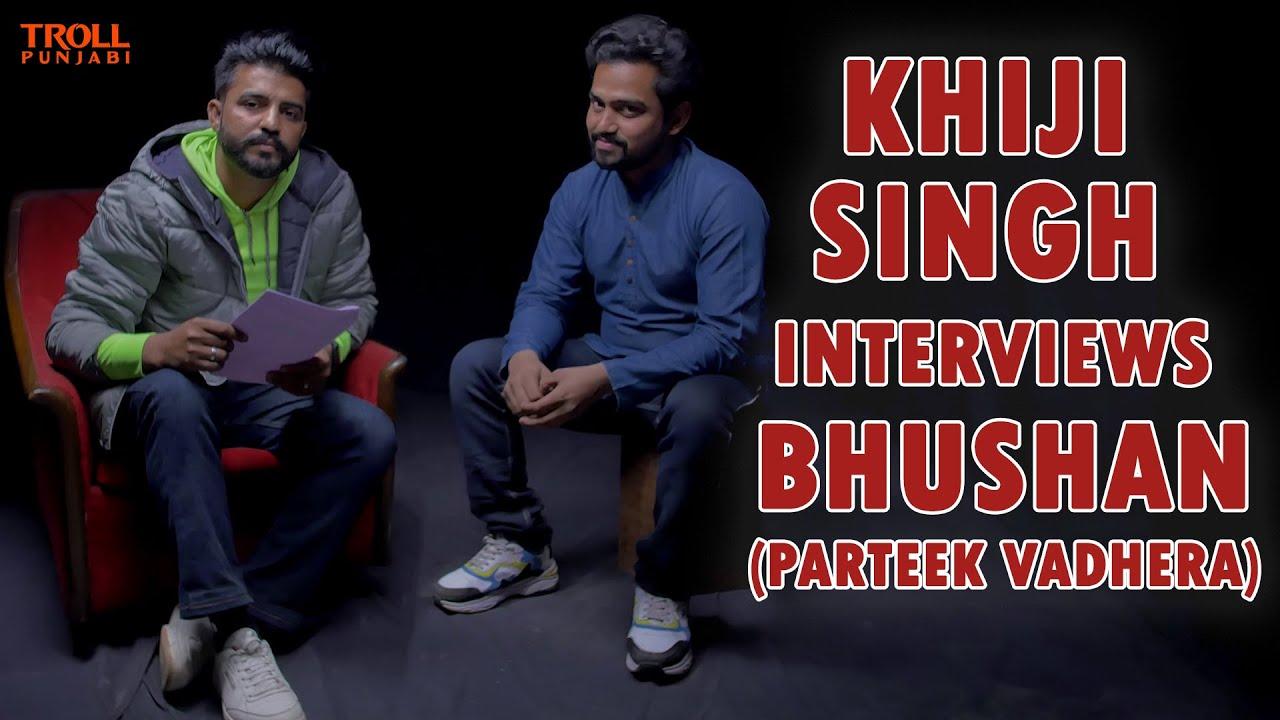 Khiji Singh Interviews Parteek Vadhera ( Bhushan From Yaar Jigree Kasooti Degree)