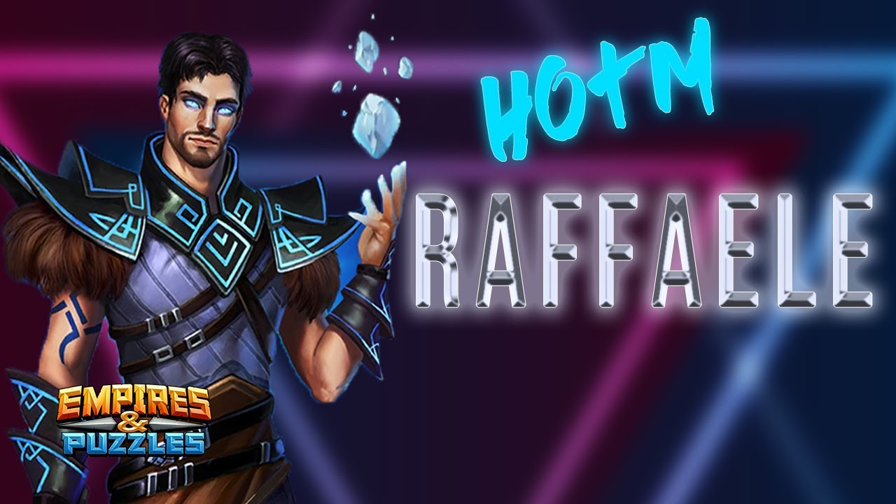 Raffaele Review (HOTM) - Empires and Puzzles