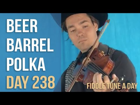 Beer Barrel Polka - Fiddle Tune a Day - Day 238