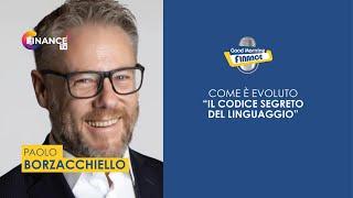 Paolo Borzacchiello, comunicare efficacemente, l'evoluzione del Codice segreto del linguaggio