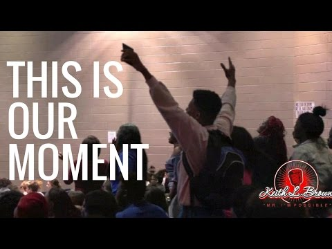 KEITH L BROWN | THIS IS OUR MOMENT