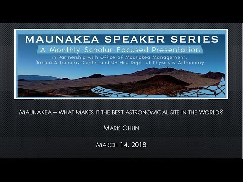 What makes Maunakea the best astronomical site in the world?