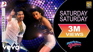 Saturday Saturday - Humpty Sharma Ki Dulhania | Varun, Alia