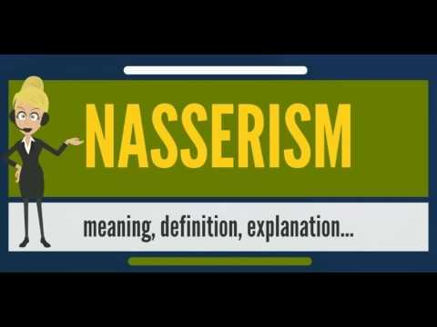 What is NASSERISM? What does NASSERISM mean? NASSERISM meaning, definition & explanation