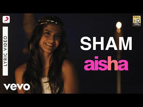 Aisha - Sham Lyric | Sonam Kapoor, Abhay Deol