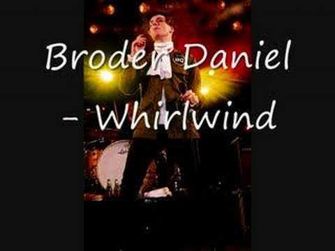 Broder Daniel - Whirlwind