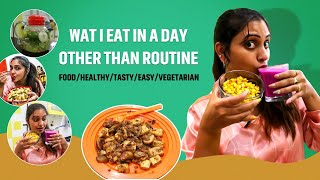 What I Eat In A Day Other Than Routine Food | Healthy | Tasty | Easy | Vegetarian || Naveena Vlogs