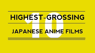 Top 10 Highest-Grossing Anime Film (as of 2017)