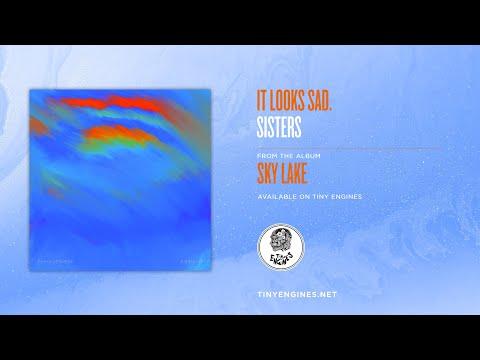 It Looks Sad. - Sisters Mp3
