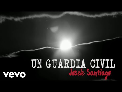Josele Santiago - Un Guardia Civil