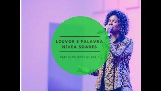 Nívea Soares - Louvor e Pregação 2018