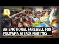 Pulwama Attack: Family Members Bid Farewell to Martyrs   The Quint