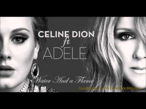 Celine Dion Water & A Flame ft Adele. (New 2015)