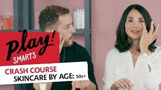 PLAY! Smarts Crash Course | Skincare by Age: 50s