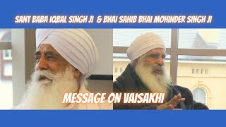 Sant Baba Iqbal Singh Ji and Bhai Sahib Bhai Mohinder Singh Ji speak on Vaisakhi