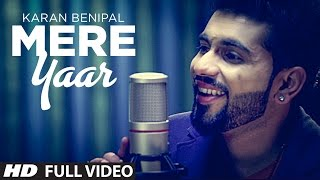 Mere Yaar Full Song Karan Benipal | Sector 17 | Latest Punjabi Songs 2014