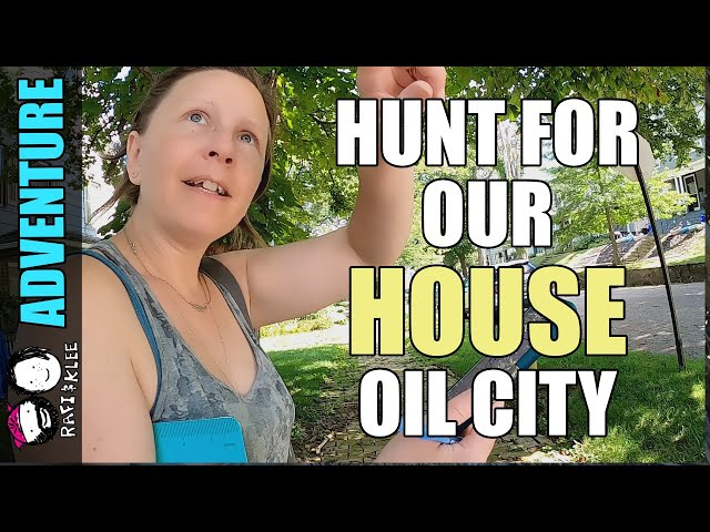 Part 10 - Oil City House Hunting - Expedition To The North